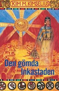 Den gömda Inkastaden (e-bok) av Kim M. Kimseliu