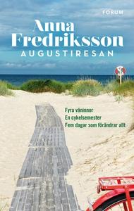 Augustiresan (e-bok) av Anna Fredriksson