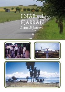 I NÄR och FJÄRRAN (e-bok) av Lenn Kåsören