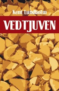 Vedtjuven (e-bok) av Kent Lundholm