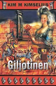 Giljotinen (e-bok) av Kim M. Kimselius