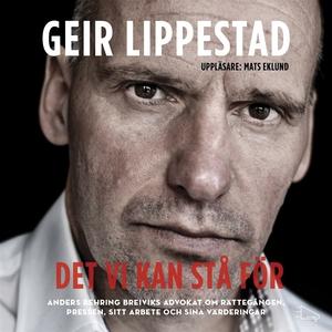 Det vi kan stå för (ljudbok) av Geir Lippestad