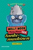 Molly Moon 4 - Molly Moon, Micky Minus och tankemaskinen