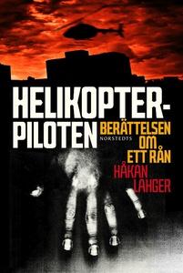 Helikopterpiloten : berättelsen om ett rån (e-b