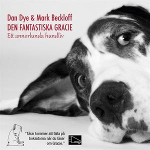 Den fantastiska Gracie : Ett annorlunda hundliv