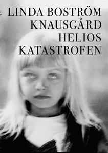 Helioskatastrofen (e-bok) av Linda Boström Knau