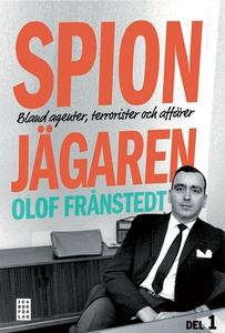 Spionjägaren - Del 1 (e-bok) av Olof Frånstedt