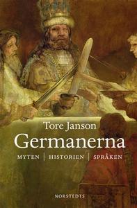 Germanerna : myten, historien, språken (e-bok)