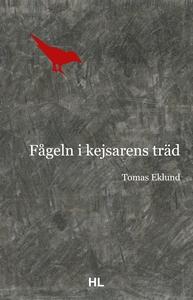 Fågeln i kejsarens träd (e-bok) av Tomas Eklund