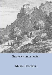 Grevens lille präst (e-bok) av Maria Campbell