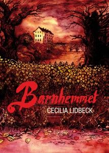 Barnhemmet (e-bok) av Cecilia Lidbeck