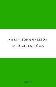 Medicinens öga - Sjukdom, medicin och samhälle