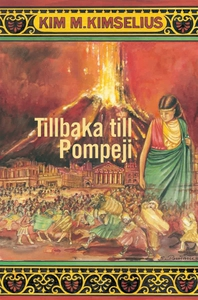 Tillbaka till Pompeji (e-bok) av Kim M. Kimseli