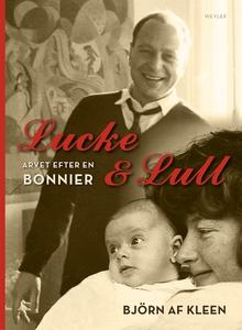Lucke & Lull. Arvet efter en Bonnier (e-bok) av