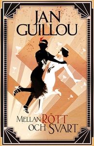 Mellan rött och svart (e-bok) av Jan Guillou