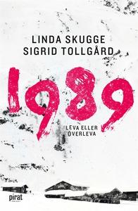 1989 - leva eller överleva (e-bok) av Linda Sku