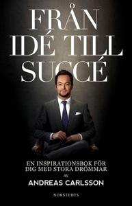 Från idé till succé : en inspirationsbok för di