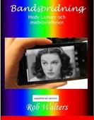 Bandspridning : Hedy Lamarr och mobiltelefonen