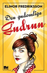 Den gudomliga Gudrun (e-bok) av  Elinor Fredrik