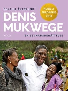 Denis Mukwege. En levnadsberättelse (e-bok) av