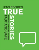 True Stories Shortcuts to winning business fast and safe E-bok