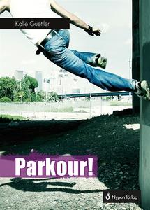 Parkour! (e-bok) av Kalle Güettler