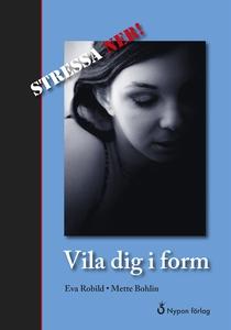 Vila dig i form (e-bok) av Eva Robild, Mette Bo