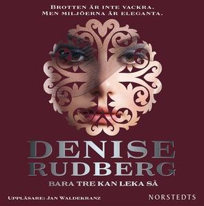 Bara tre kan leka så (ljudbok) av Denise Rudber