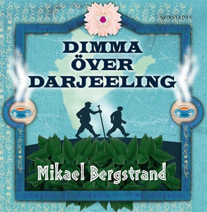 Dimma över Darjeeling (ljudbok) av Mikael Bergs
