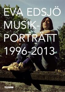 Musikporträtt 1996-2013 (e-bok) av Eva Edsjö