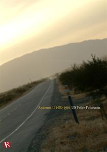 Ankomst II 1980-1991 (e-bok) av Ulf Folkesson