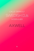 Swedish DJs - Intervjuer: Axwell