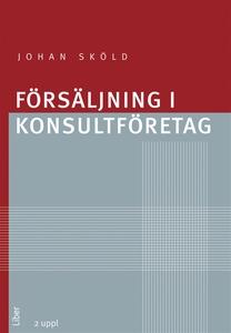 Försäljning i konsultföretag (e-bok) av Johan S
