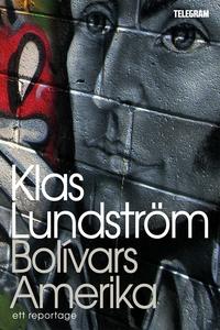 Bolivars Amerika : Ett reportage om Latinamerik