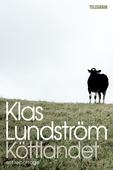 Köttlandet : ett reportage om skog, jakt, lobbyism & Centerpartiet