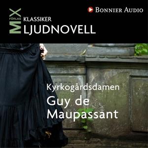 Kyrkogårdsdamen : novell (ljudbok) av Guy de Ma