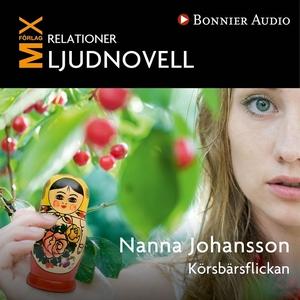 Körsbärsflickan : novell (ljudbok) av Nanna Joh