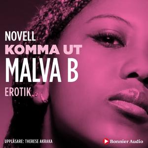 Komma ut : en novell ur Begär (ljudbok) av Malv