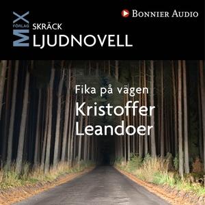 Fika på vägen (ljudbok) av Kristoffer Leandoer