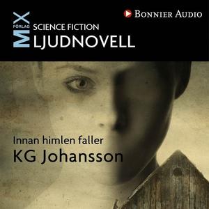 Innan himlen faller (ljudbok) av KG Johansson