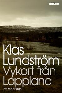 Vykort från Lappland : Ett reportage om gruvdri