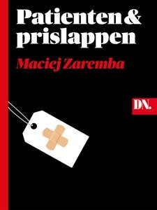 Patienten och prislappen (e-bok) av Maciej Zare
