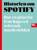 Historien om Spotify - så erövrades musikvärlden