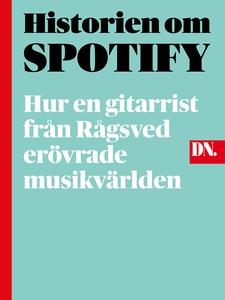 Historien om Spotify - så erövrades musikvärlde