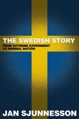 The Swedish Story - From extreme experiment to normal nation