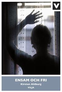 Ensam och fri (ljudbok) av Kirsten Ahlburg