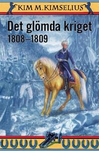 Det glömda kriget 1808-1809 (e-bok) av Kim M. K