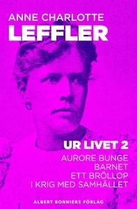 Ur livet II : Aurore Bunge; Barnet; Ett bröllop