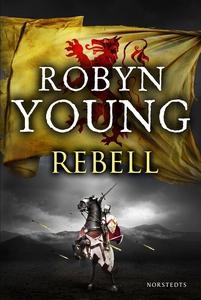 Rebell (e-bok) av Robyn Young