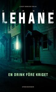 En drink före kriget (e-bok) av Dennis Lehane